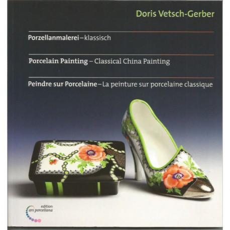 (PORCELAINE) LIVRE PORCELAINE LA PEINTURE SUR PORCELAINE CLASSIQUE de Doris VETSCH-GERBER