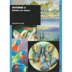 (PORCELAINE) LIVRE PORCELAINE PEINDRE SUR EMAUX de Heather TAILOR