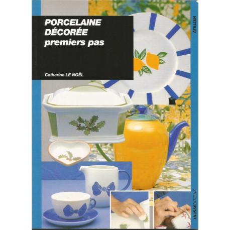 (PORCELAINE) LIVRE PEINTURE SUR PORCELAINE PREMIERS PAS de Catherine LE NOEL