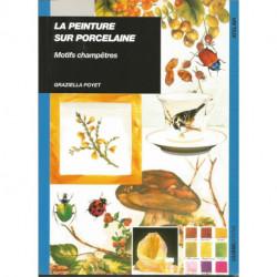 (PORCELAINE) LIVRE PEINTURE SUR PORCELAINE MOTIFS CHAMPETRES de Graziella POYET
