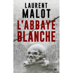 L'abbaye blanche de Laurent Malot, éditions Bragelonne, policier