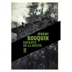 Enfants de la meute, de Jérémy Bouquin, éditions Le Rouergue Noir