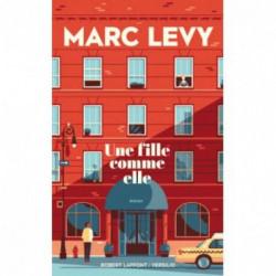 Une fille comme elle de Marc Levy, éditions Robert Laffont