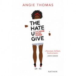 La haine qu'on donne the hate U give,de AngieThomas Ed° Nathan