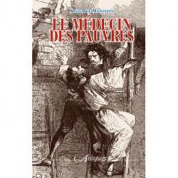 LE MEDECIN DES PAUVRES de Xavier de Montépin éditions Aréopage