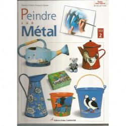 PEINDRE SUR METAL VOLUME 1