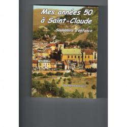 Mes années 50 à Saint-Claude de Jean-Pierre BOUVARD,2007
