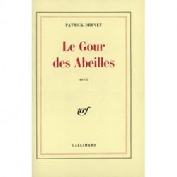 Le gour des abeilles Patrick DREVET, Gallimard