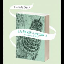 la passe miroir tome 3 la mémoire de babel